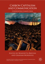 Carbon Capitalism and Communication: Confronting Climate Crisis
