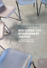 Discourse and Diversionary Justice: An Analysis of Youth Justice Conferencing