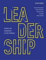 Leadership: Contexts and complexities in early childhood education