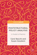 Poststructural policy analysis: A guide to practice