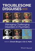 Troublesome disguises: Managing challenging disorders in psychiatry