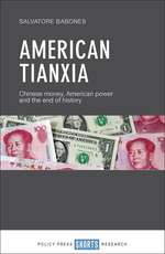 American Tianxia: Chinese money, American power, and the end of history