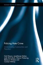 Policing Hate Crime: Understanding Communities and Prejudice (Forthcoming)