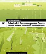 Cobalt-rich Ferromanganese Crusts: A physical, biological, environmental, and technical review