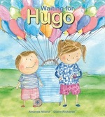 Waiting for Hugo (Picture book, illustrated Claire Richards)