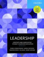 Leadership: Contexts and complexities in early childhood education (2nd ed.)
