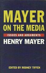 Mayer on the Media.  Issues and Arguments