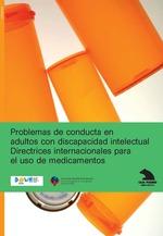 Problemas de conducta en adultos con discapacidad intelectual: Directrices internacionales para el uso de medicamentos
