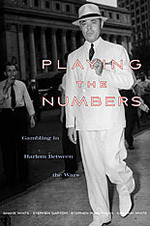 Playing the Numbers: Gambling in Harlem Between the Wars