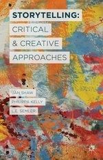 Storytelling: Critical and Creative Approaches