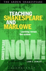 Teaching Shakespeare and Marlowe: Learning vs. the System