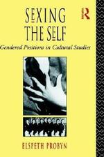 Sexing the self: gendered positions in cultural studies