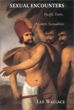 Sexual Encounters: Pacific Texts, Modern Sexualities