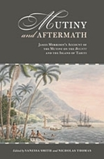 Mutiny and Aftermath: James Morrison's Account of the Mutiny on the Bounty and the Island of Tahiti