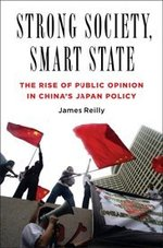 Strong Society, Smart State: The Rise of Public Opinion in Chinas Japan Policy
