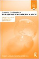 Students experiences of e-learning in higher education: the ecology of sustainable innovation