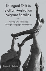 Trilingual Talk in Sicilian-Australian Migrant Families: Playing Out Identities Through Language Alternation