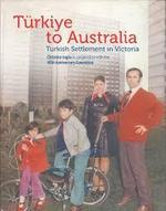 Turkiye to Australia: Turkish Settlement in Victoria