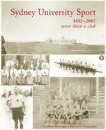 Sydney University Sport 1852-2007: more than a club