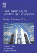 Cold-Formed Tubular Members and Connections:  Structural Behaviour and Design