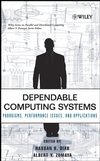 Dependable Computing Systems: Paradigms, Performance Issues and Applications