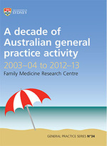 A decade of Australian general practice activity 2003-04 to 2012-13. General practice series no. 34