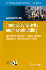 Trauma-sensitivity and peacebuilding: considering the case of south Sudanese refugees in Kakuma Refugee Camp