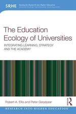 The education ecology of universities : integrating learning, strategy and the academy