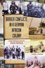 Border Conflicts in a German African Colony: Jacob Morengo and the untold tragedy of Edward Presgrave