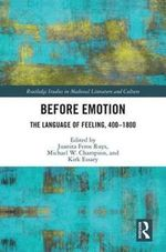 Before Emotion: The Language of Feeling, 400-1800