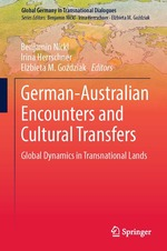German-Australian Encounters and Cultural Transfers: Global Dynamics in Transnational Lands