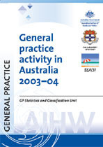 General Practice Activity In Australia 2003/04. Aihw Cat. No. Gep 16. Canberra: Australian Institute Of Health And Welfare (General Practice Series No. 16).
