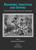 Diasporic Identities and Empire: Cultural Contentions and Literary Landscapes