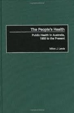 The People's Health: Public Health in Australia, 1950 to the Present