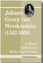 Johann Georg von Werdenstein (1542 - 1608): A Major Collector of Early Music Prints