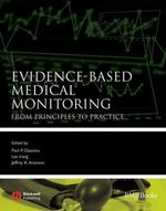 Evidence-based Medical Monitoring:From Principles to Practice