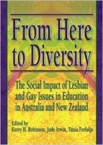 From here to diversity : the social impact of lesbian and gay issues in education in Australia and New Zealand