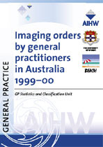 Imaging orders by general practitioners in Australia 1999-00.