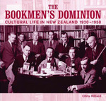 The Bookmen's Dominion: Cultural Life in New Zealand 1920-1950