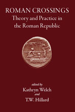 Roman Crossings: Theory and Practice in the Roman Republic
