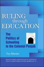 Ruling through education: the politics of schooling in the colonial Punjab