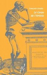 Le corps de l'artiste, Discours médical et représentations littéraires de l'artiste au temps du Réalisme et du Symbolisme
