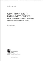 Gun-running in Papua New Guinea: From Arrows to Assault Weapons in the Southern Highlands