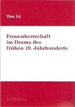 Frauenherrschaft im Drama des frühen 19. Jahrhunderts