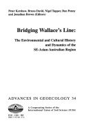 Bridging Wallace's Line: The Environmental and Cultural History and Dynamics of the Southeast Asian - Australian Region