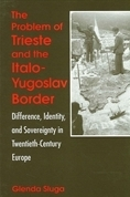 The Problem of Trieste and the Italo-Yugoslav Border