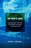 No Mans Land: Globalization, Territory, and Clandestine Groups in Southeast Asia
