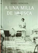 A una milla de Huesca: diario de una enfermera australiana en la guerra Civil Española