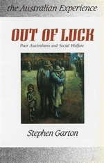 Out of Luck: Poor Australians and Social Welfare 1788-1988
