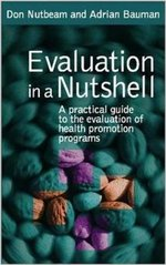 Evaluation in a Nutshell: A practical guide to the evaluation of health promotion programs
